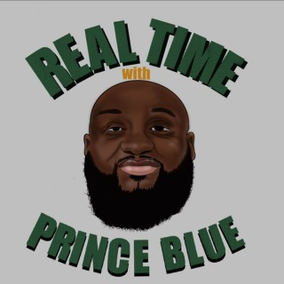 Real Time with Prince Blue