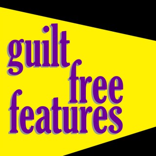 Guilt Free Features