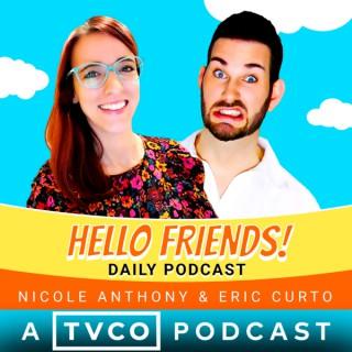 Hello, Friends Podcast