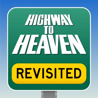 Highway To Heaven Revisited