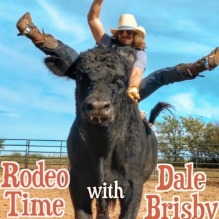 Rodeo Time with Dale Brisby