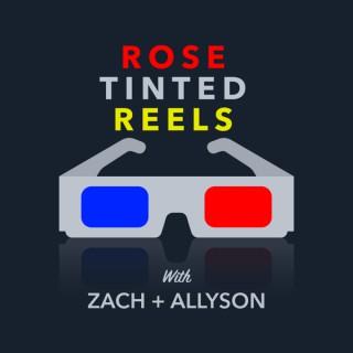 Rose Tinted Reels