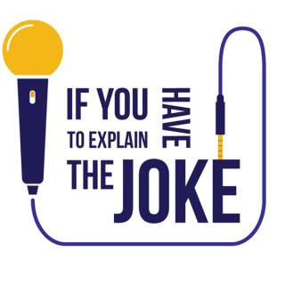 If You Have to Explain the Joke