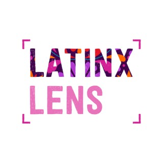 Latinx Lens