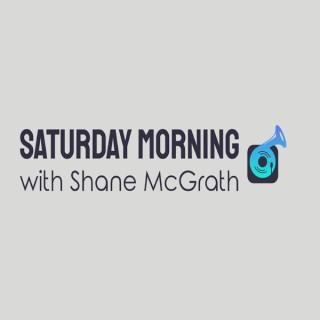 Saturday Morning with Shane McGrath