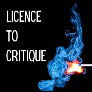 Licence to Critique