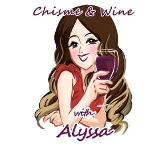 Chisme and Wine with Alyssa