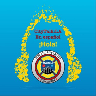 CityTalk:LA en Español - A MySafe:LA Podcast