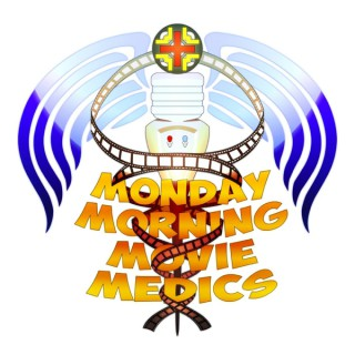 Monday Morning Movie Medics