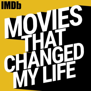 Movies That Changed My Life
