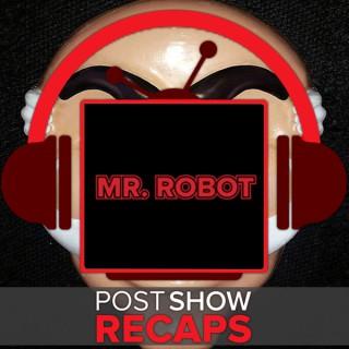 Mr. Robot Post Show Recaps - Podcast Recaps of the USA Series