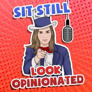 Sit Still, Look Opinionated