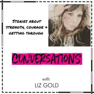 Conversations with Liz Gold