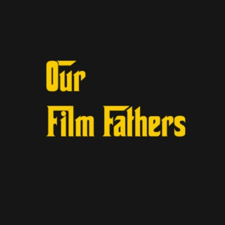 Our Film Fathers