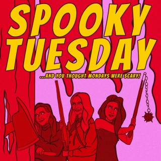 Spooky Tuesday