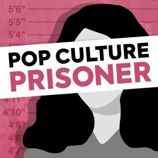 Pop Culture Prisoner