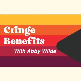 Cringe Benefits