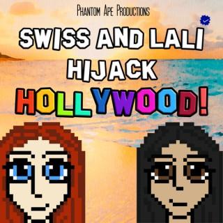 Swiss and Lali Hijack HOLLYWOOD!
