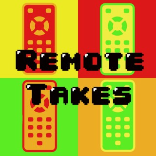 Remote Takes