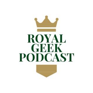 Royal Geek Podcast