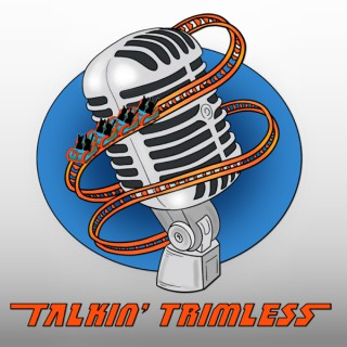 Talkin' Trimless Podcast