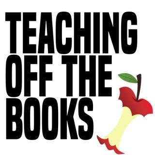 Teaching Off the Books