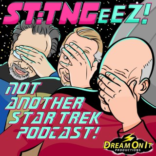 STTNGeez! Not Another Star Trek Podcast!