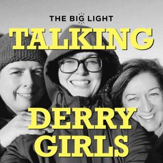 Talking Derry Girls