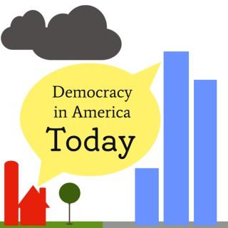DIA-Today: Democracy in America Today