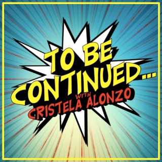 To Be Continued with Cristela Alonzo