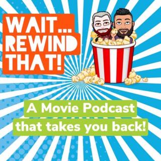 Wait... Rewind That!