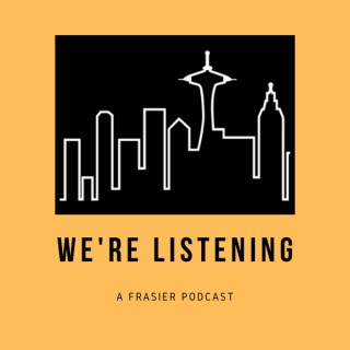 We're Listening: A Frasier Podcast