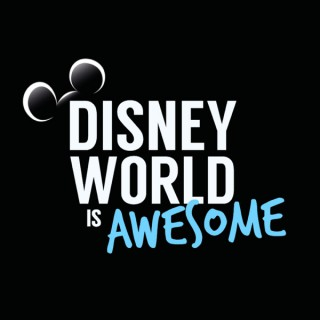 Disney World is Awesome