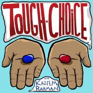 Tough Choice with Kazeem Rahman