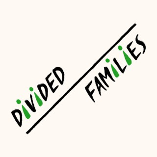 Divided Families Podcast