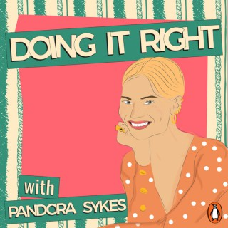 Doing It Right with Pandora Sykes