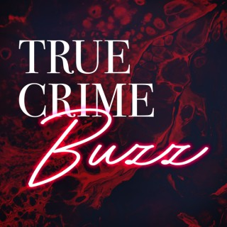 True Crime Buzz