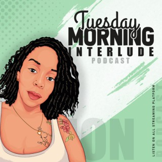 Tuesday Morning Interlude
