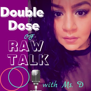 Double Dose of Raw Talk