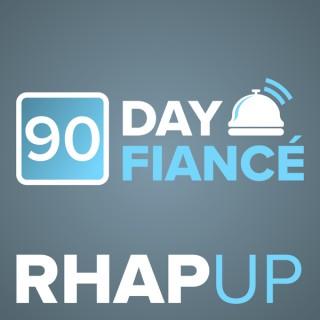 90 Day Fiance RHAP-ups