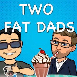 Two Fat Dads