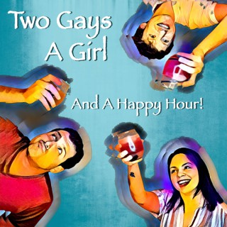 Two Gays a Girl and a Happy Hour