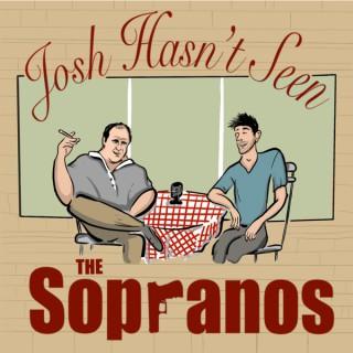 Josh Hasn't Seen The Sopranos