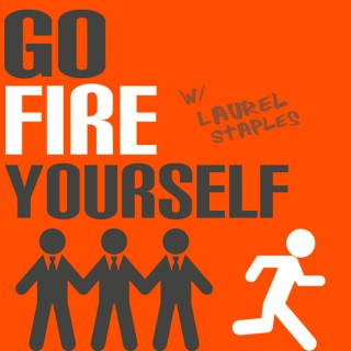 Podcast – Go Fire Yourself