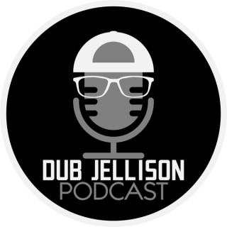 Dub Jellison Podcast