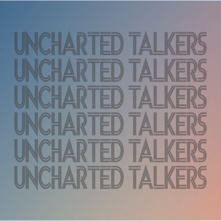 Uncharted Talkers