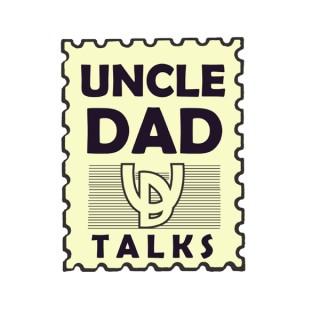 Uncle Dad Talks