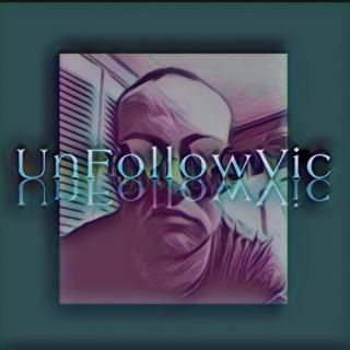 UnFollowVic
