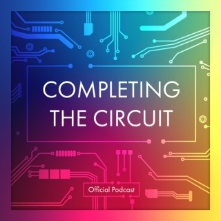 Completing The Circuit - Official Podcast