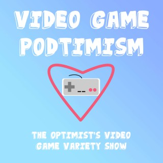 Video Game Podtimism